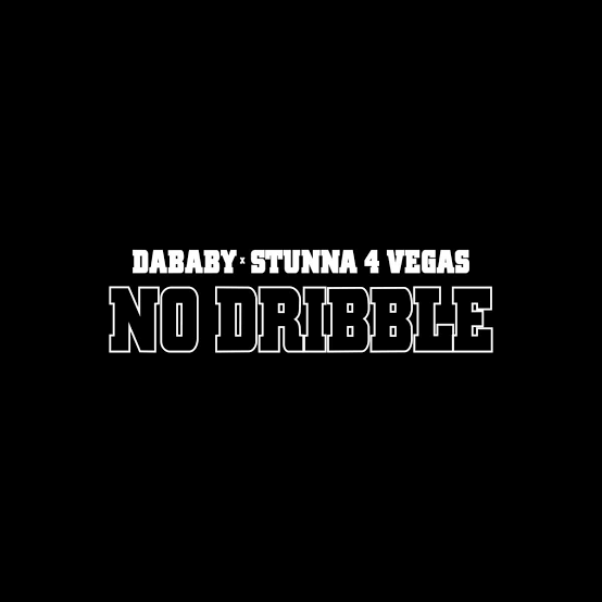 Dababy – No Dribble Ft. Stunna 4 Vegas