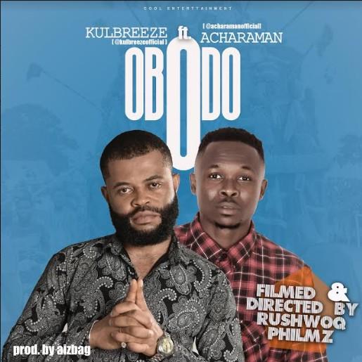 VIDEO: KulBreeze Ft. Acharaman - Obodo