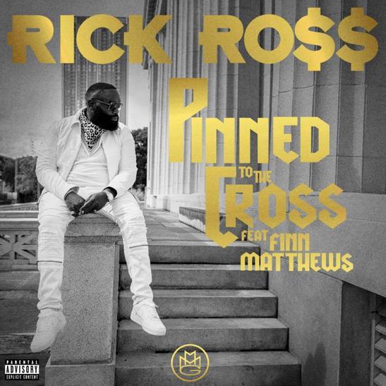 Rick Ross Ft. Finn Mathews – Pinned To The Cross