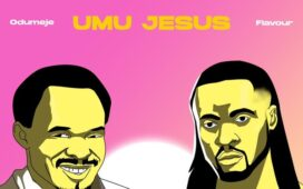 Odumeje Ft. Flavour – Umu Jesus