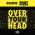 Lil Uzi Vert & Future - Over Your Head