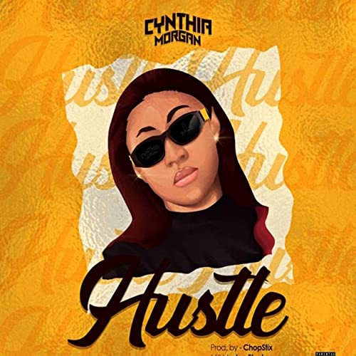 Cynthia Morgan – Hustle