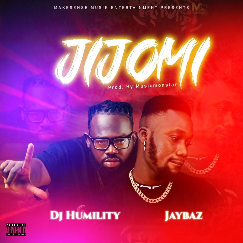 Dj Humility X Jaybaz Jijomi