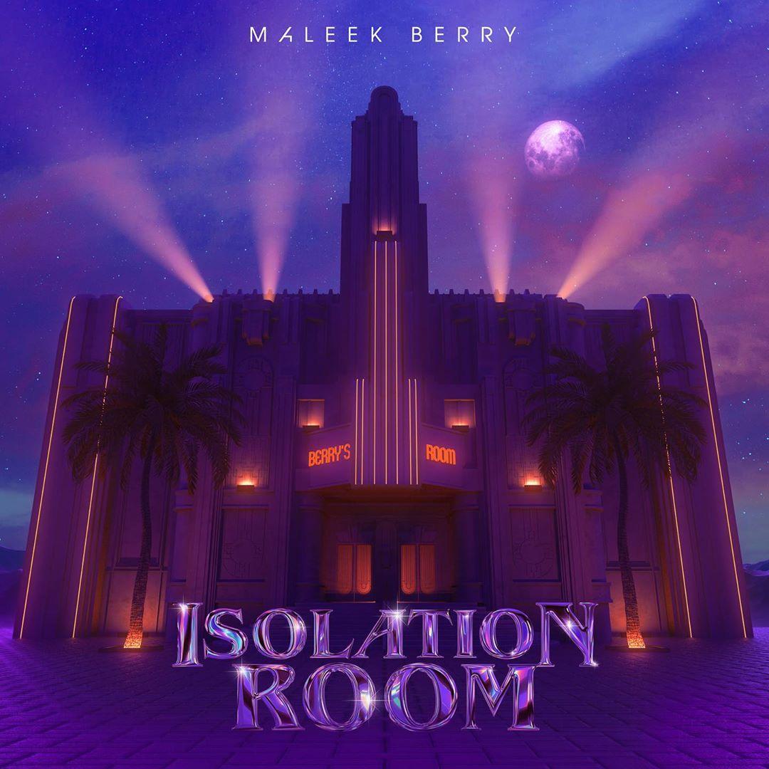Maleek Berry – Isolation Room