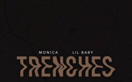 Monica Ft. Lil Baby – Trenches
