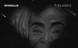 T-Classic Ft. Olutimi – Love You For Life