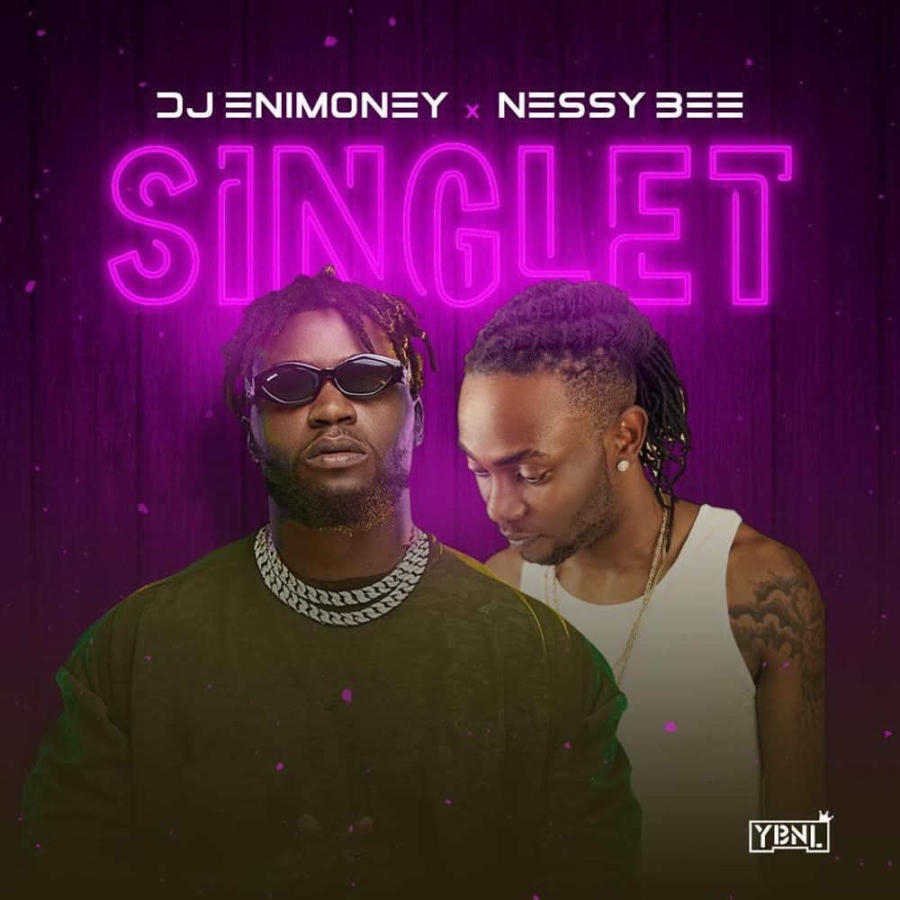 Dj Enimoney X Nessy Bee - Singlet
