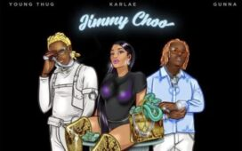 Karlae Ft. Young Thug & Gunna – Jimmy Choo
