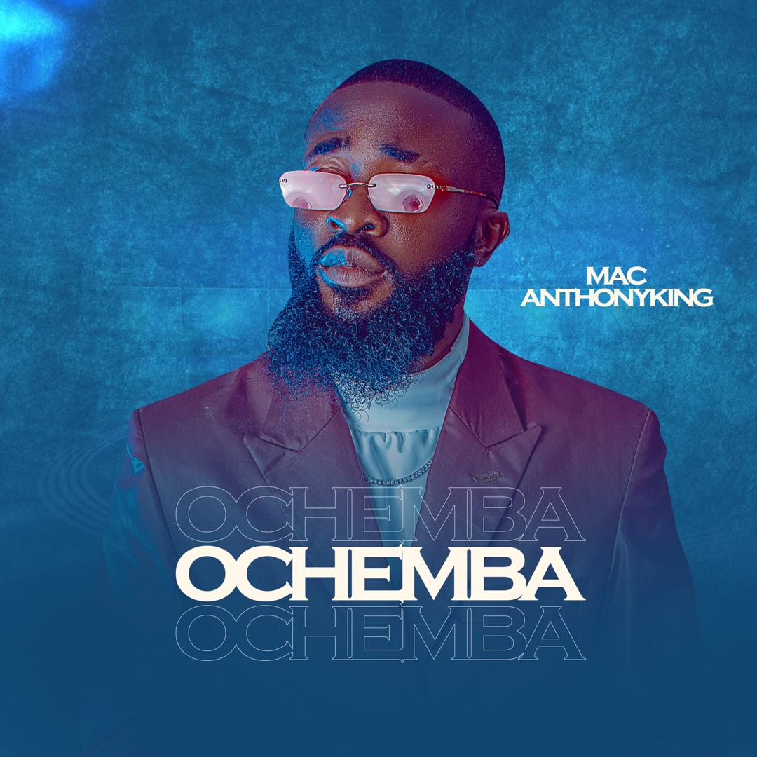 Mac AnthonyKing - Ochemba