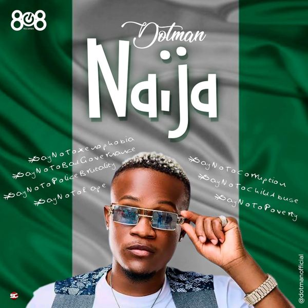 Dotman - Naija End Sars Now