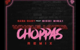 Sada Baby Ft. Nicki Minaj – Whole Lotta Choppas (Remix)