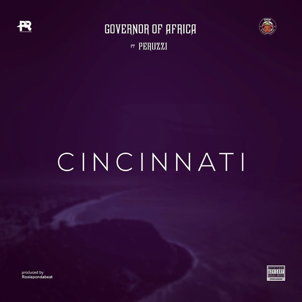 Peruzzi & Governor Of Africa – Cincinnati