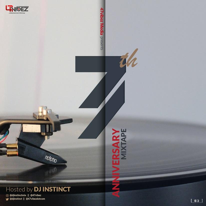 MIXTAPE: DJ Instinct – 47vibez 7th Anniversary Mix