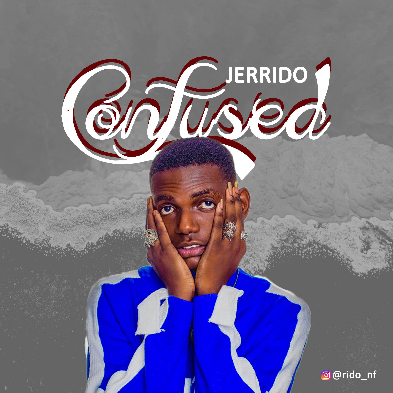Jerrido - Confused