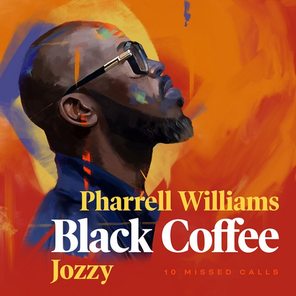 Black Coffee Ft. Pharrell Williams & Jozzy – 10 Missed Calls