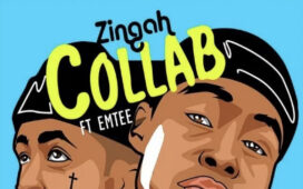 Zingah Ft. Emtee – Collabo