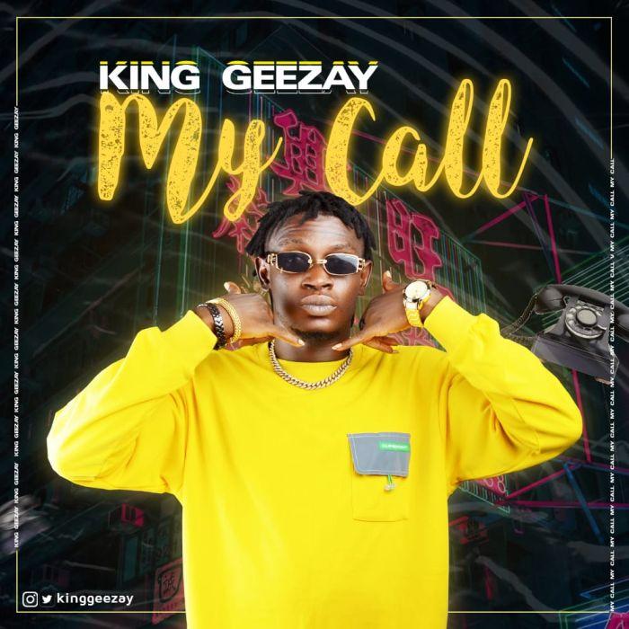 King Geezay - My Call