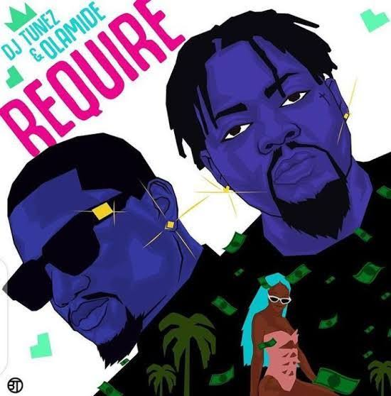 Dj Tunez Require Ft. Olamide