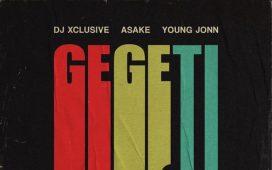 Dj Xclusive Gegeti Ft. Young Jonn Asake