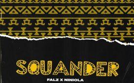 Falz Squander Ft. Niniola