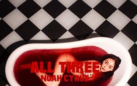 Noah Cyrus – All Three