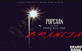 Popcaan Brawlin Ft. Frahcess One