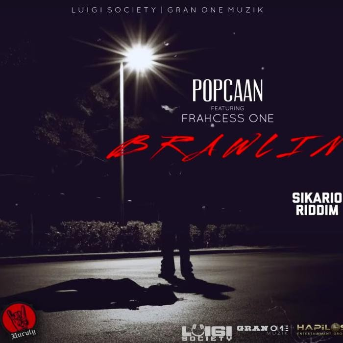 Popcaan Brawlin Ft. Frahcess One