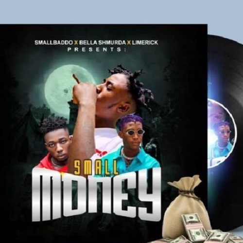 Small Baddo Ft. Bella Shmurda & Limerick – Small Money