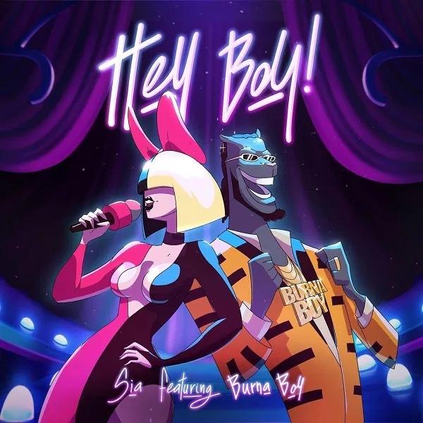 Sia Ft. Burna Boy - Hey Boy (Remix)