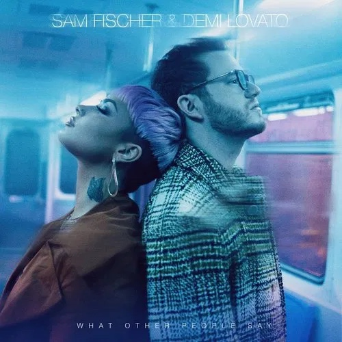 Sam Fischer & Demi Lovato – What Other People Say