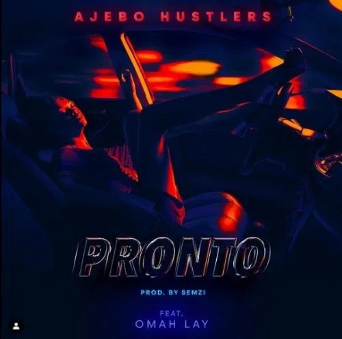 Ajebo Hustlers Ft. Omah Lay – Pronto