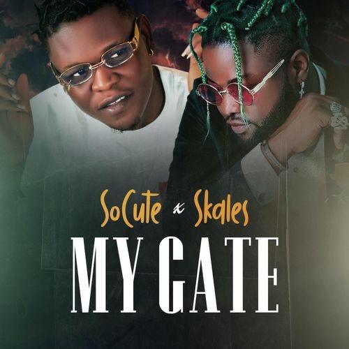 So Cute Ft. Skales - My Gate