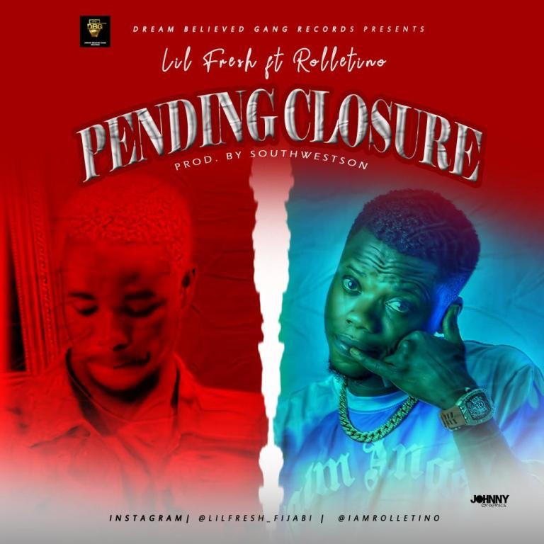 Lil Fresh Ft. Rolletino – Pending Closure