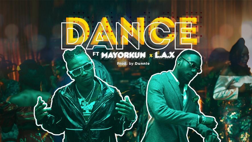 Mayorkun Ft. L.A.X – Dance