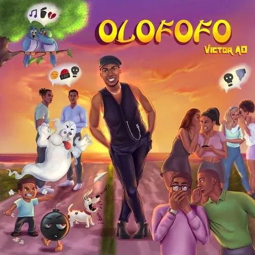 Victor AD – Olofofo