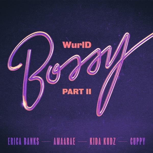 WurlD Ft. Kida Kudz, Cuppy, Amaarae & Erica Banks – Bossy (Remix)