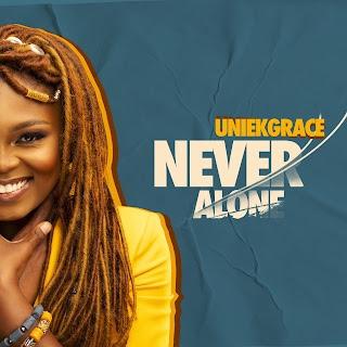 UniekGrace - Never Alone