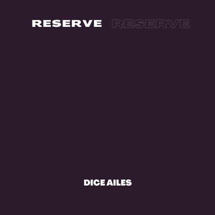 Dice Ailes – Reserve