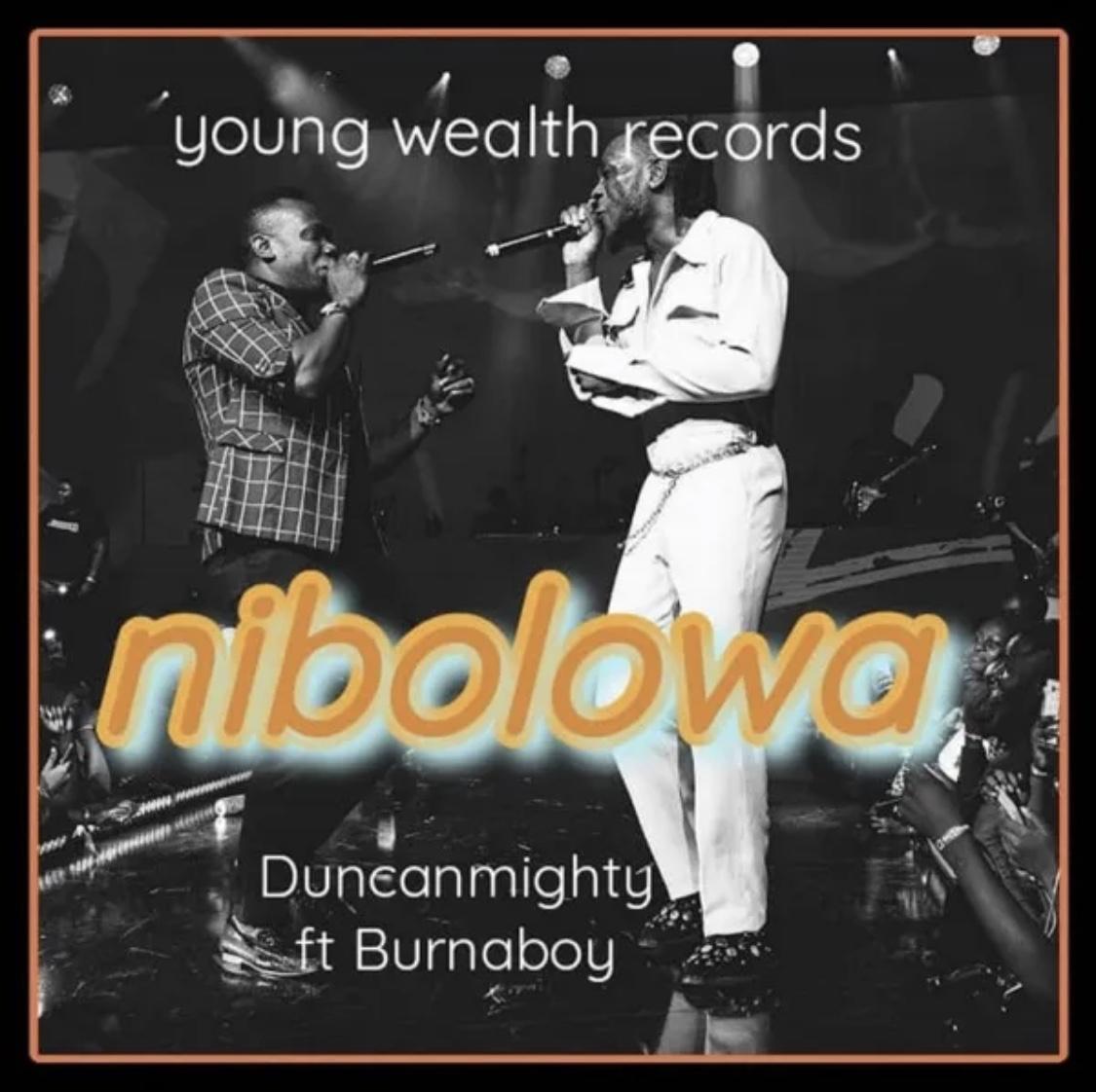 Duncan Mighty Ft. Burna Boy - Nibolowa