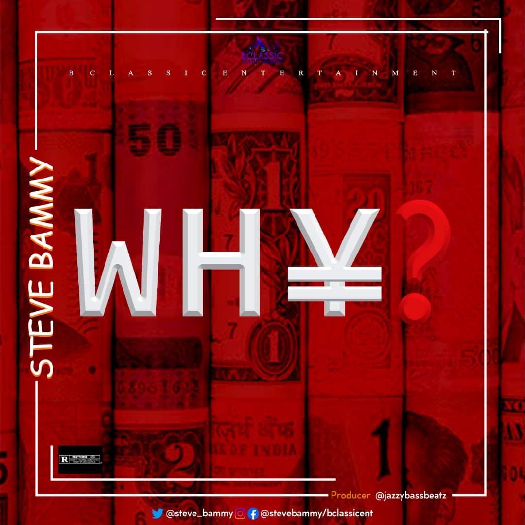 Steve Bammy – Why