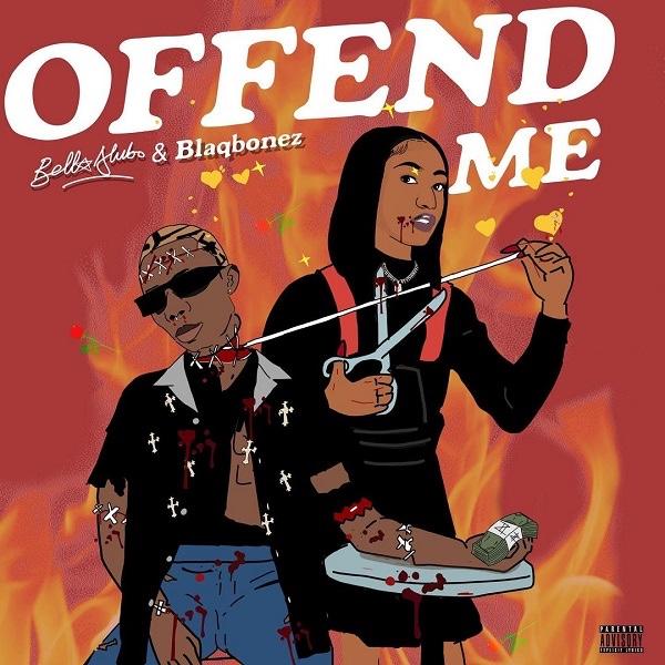 Bella Alubo Ft. Blaqbonez - Offend Me