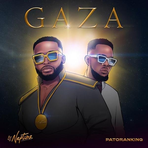 DJ Neptune Ft. Patoranking - Gaza