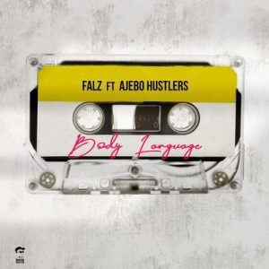 Falz Ft. Ajebo Hustlers - Body Language
