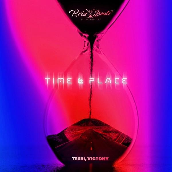 Krizbeatz Ft. Terri & Victony - Time and Place