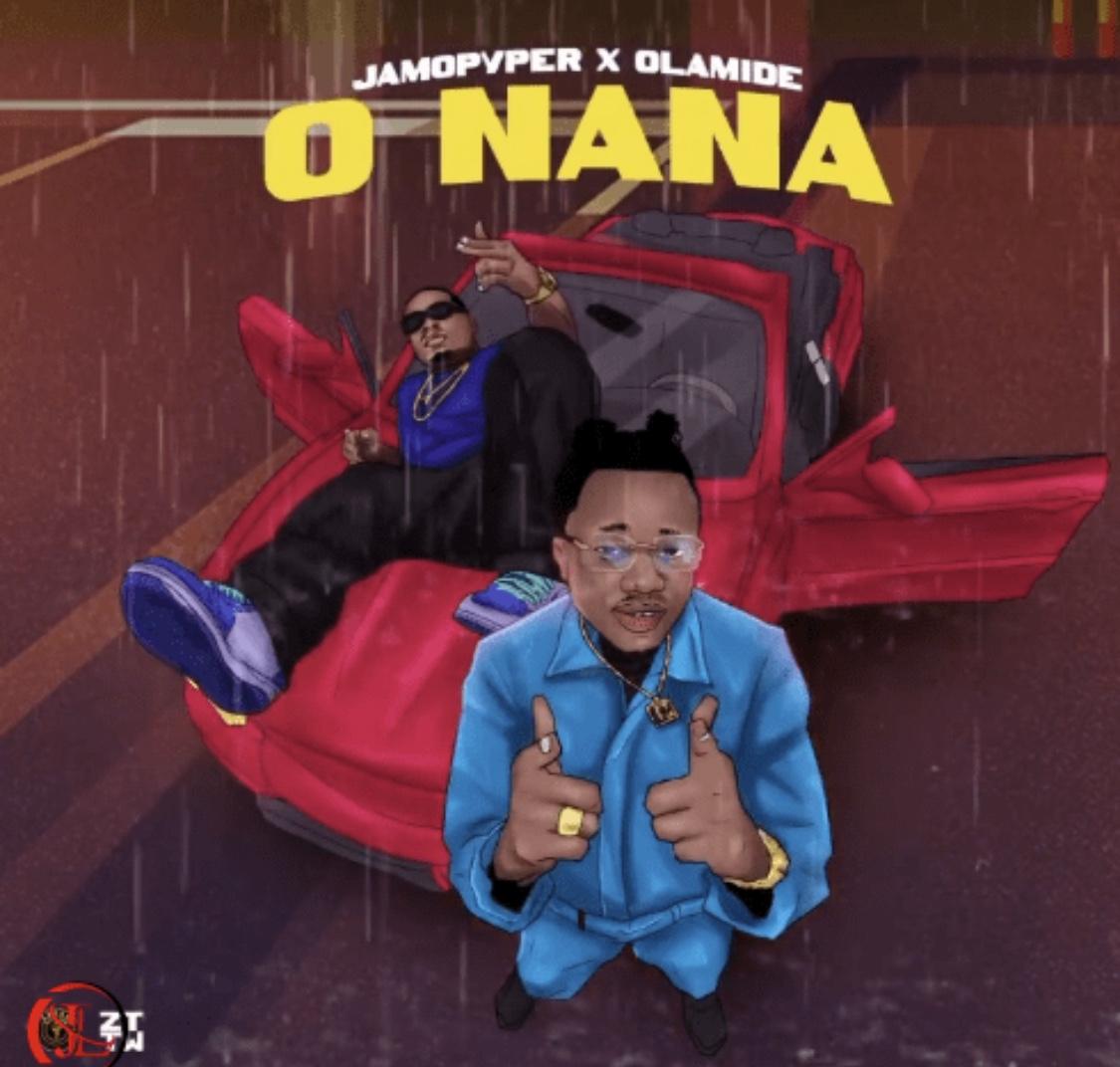 Jamopyper Ft. Olamide – O Nana
